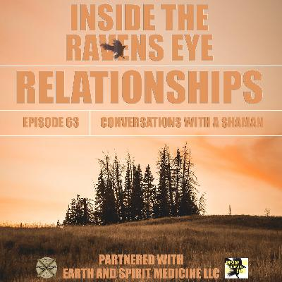 Relationships - Episode 63 - Conversations with a Shaman