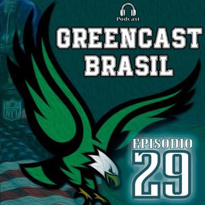 GreencastBR 29 – Eagles 19' x Eagles 17', qual elenco mais talentoso?