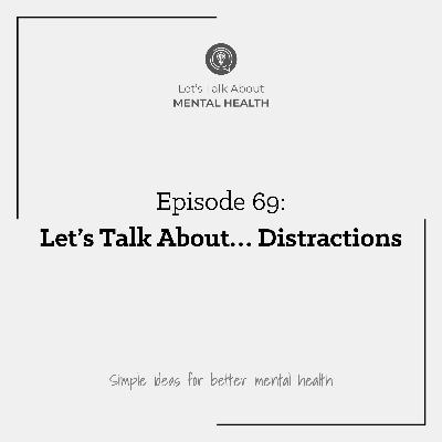 Let's Talk About... Distractions
