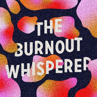 The Burnout Whisperer
