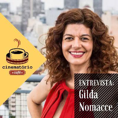 cinematório café: Entrevista com Gilda Nomacce