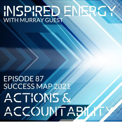 Episode 87 - 2021 Success Map Series | Actions & Accountability