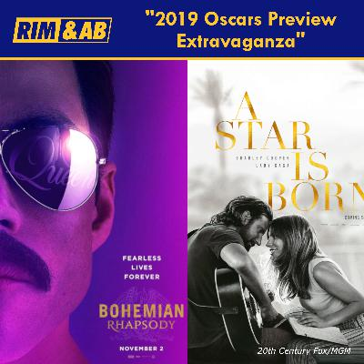 2019 Oscars Preview Extravaganza | Rim and AB