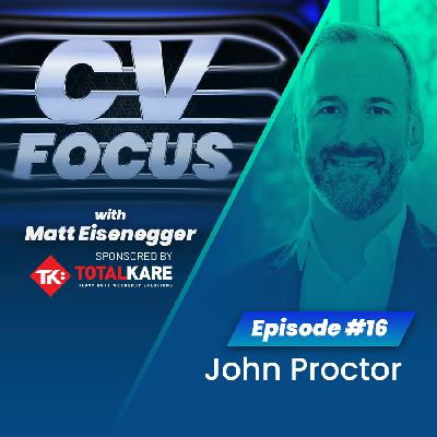 16: CV Focus episode 16 - John Proctor