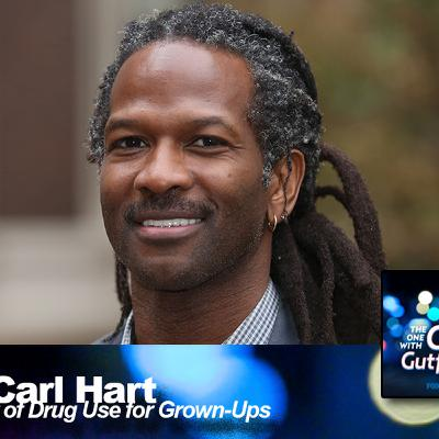 Drug Use For Grown-Ups with Dr. Carl Hart
