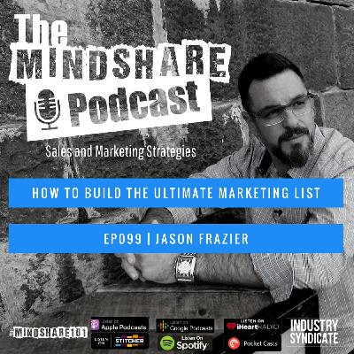 How to Build the Ultimate Marketing List with Special Guest – Jason Frazier