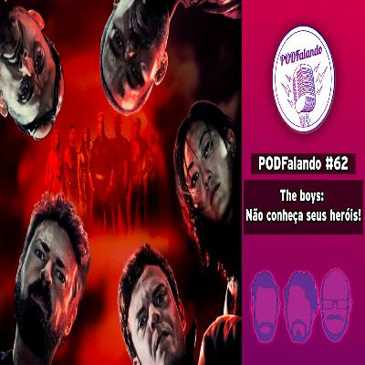 PODFalando #62 - The Boys: Não conheça seus heróis!