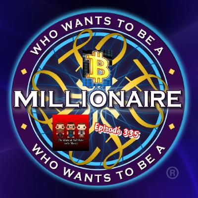 Episode 335: Who Wants To Be A Bitcoin Millionaire? (Special Guest: Mandy Reilly)
