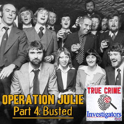 Episode 8: Operation Julie Part 4 - Busted