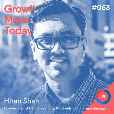 Hiten Shah on Starting and Scaling SaaS Companies (GMT063)