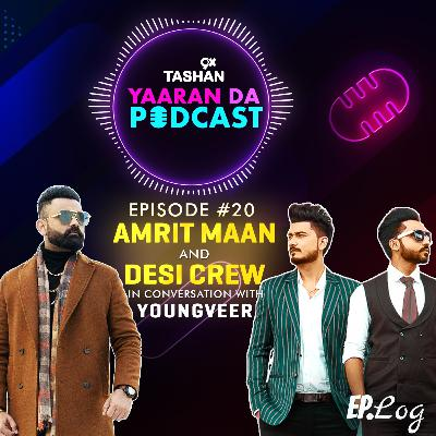 Ep 20: 9x Tashan Yaaran Da Podcast ft. Amrit Maan and Desi Crew