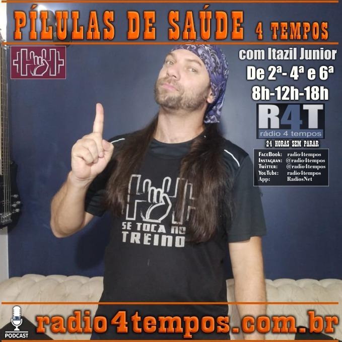 Rádio 4 Tempos - Pílulas de Saúde 132:Itazil Junior