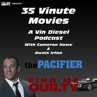 VIN DIESEL WITH HAIR aka Find Me Guilty + The Pacifier REVIEWED (35VM - A Vin Diesel Podcast)