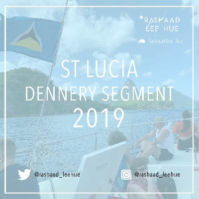Rashaad Lee Hue Presents St Lucia Dennery Segment 2019
