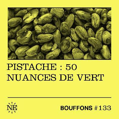 #133 - Pistache : 50 nuances de vert