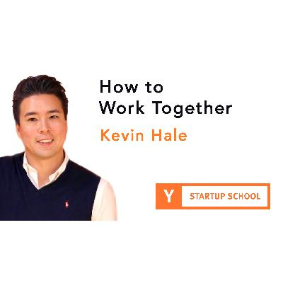 How to Work Together by Kevin Hale