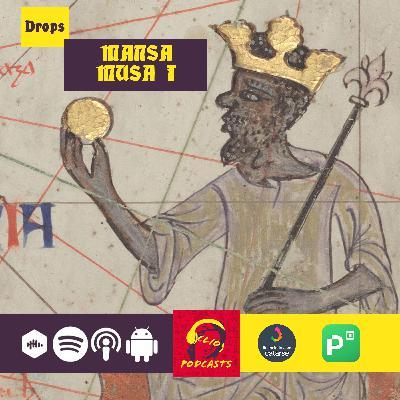 Medievalíssimo Drops: Mansa Musa I