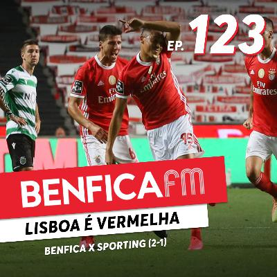 #123 - Benfica FM | Benfica x Sporting (2-1)