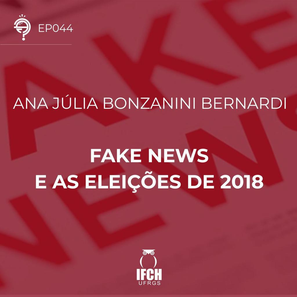 Ep. 044: Fake News e as eleições de 2018