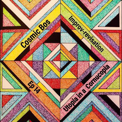 Ep.14: Utopia in a Cornucopia