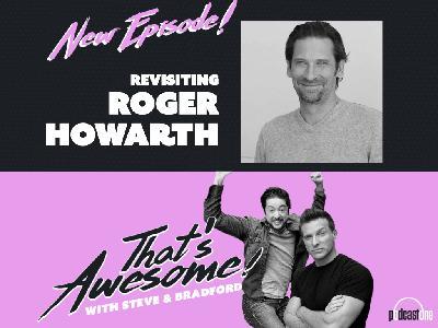 Revisiting ROGER HOWARTH!