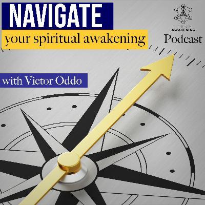 EA Ep.35 - How to navigate your spiritual awakening with Victor Oddo