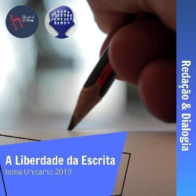 Redação no HO: A Liberdade da Escrita (Unicamp 2019)