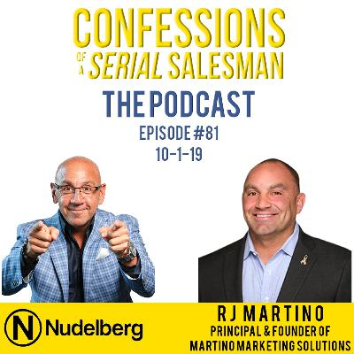 Confessions of a Serial Salesman The Podcast with RJ Martino, Principal & Founder of Martino Marketing Solutions