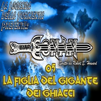 Audiolibro Conan il barbaro 05- La figlia del gigante dei ghiacci