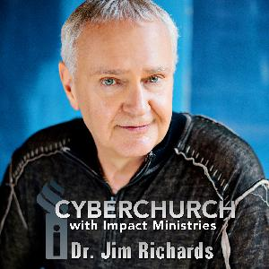 Knowing and Believing on Impact CyberChurch with Dr Jim Richards