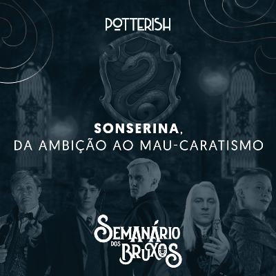 #10: Sonserina, da ambição ao mau-caratismo, com Luana Andrade