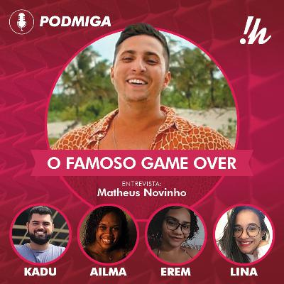 PODMIGA #14 - O famoso game over com Novinho, do DFCEX