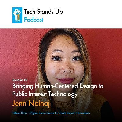 Jenn Noinaj: Bringing Human Centered Design to Public Interest Technology