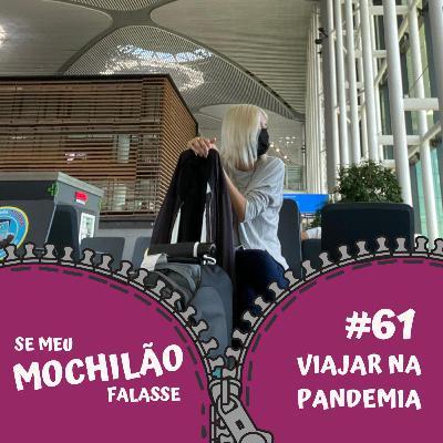 #61 Viajar na pandemia