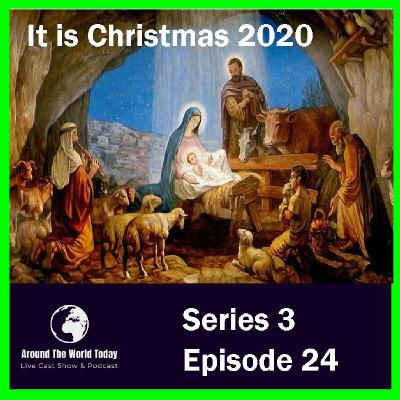 Around the World Today Series 3 Episode 24 - It Is Christmas 2020