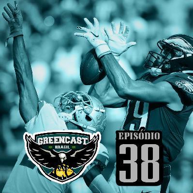 GreencastBR 38 – O time dos Eagles é ruim?