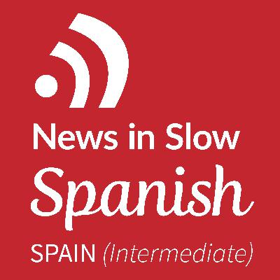 News in Slow Spanish - #632 - Spanish Expressions, News and Grammar