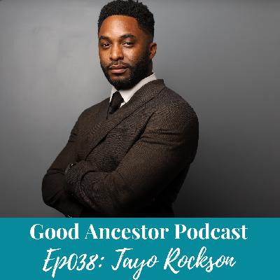 Ep038: #GoodAncestor Tayo Rockson on Using Your Difference to Make a Difference