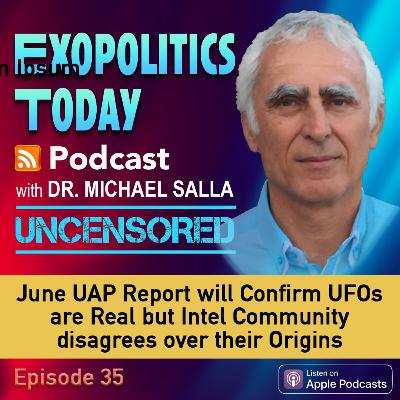 June UAP Report will Confirm UFOs are Real but Intel Community disagrees over their Origins