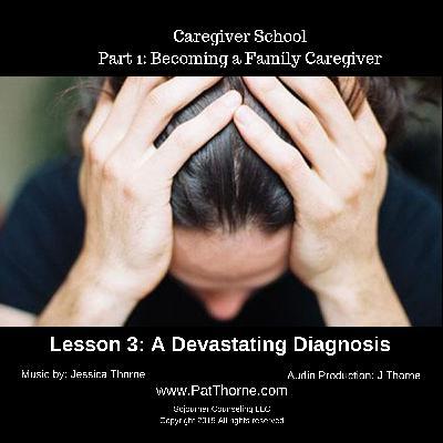 Part 1 Lesson 3: The Devastating Diagnosis