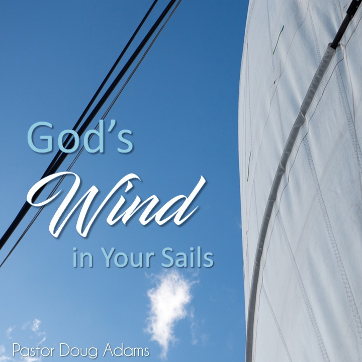 06-09-2019 God's Wind in Your Sails