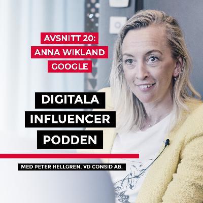 20. Anna Wikland, Sverigechef Google – innovation, Sveriges digitala utveckling och att skapa en jämställd it-bransch