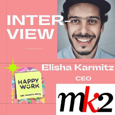#230 -  INTERVIEW -  Elisha Karmitz - CEO de MK2