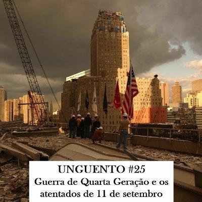 Unguento do Ogro #25: Guerra de Quarta Geração e os atentados de 11 de setembro