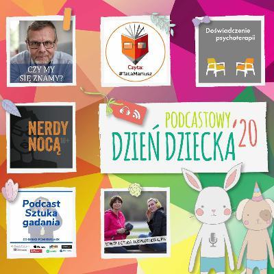 # 10 - wydanie specjalne Podcastowy Dzień Dziecka