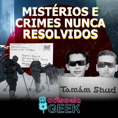 #25 Mistérios e crimes nunca resolvidos