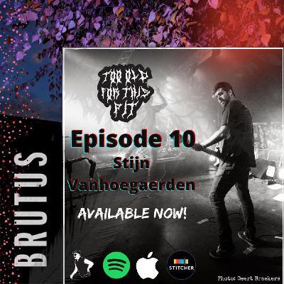 Episode 10 - Stijn Vanhoegaerden (Brutus)