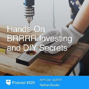 320: Hands-On BRRRR Investing and DIY Secrets with Instagram Star Brittany Arnason