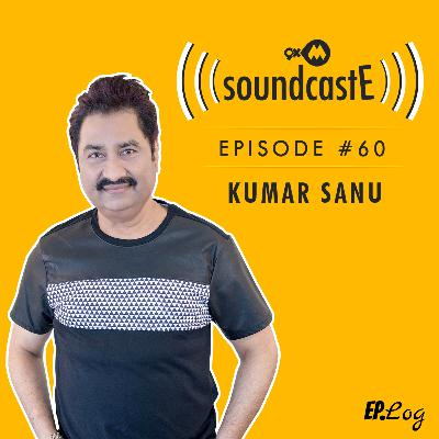 Ep.60: 9XM SoundcastE - Kumar Sanu
