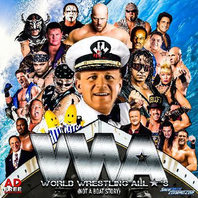 Episode 4: World Wrestling AllStars (Not A Boat Story)